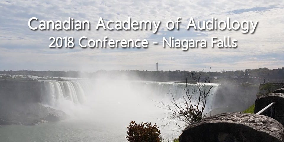 Canadian Academy of Audiology conference in Niagara Falls - 2018