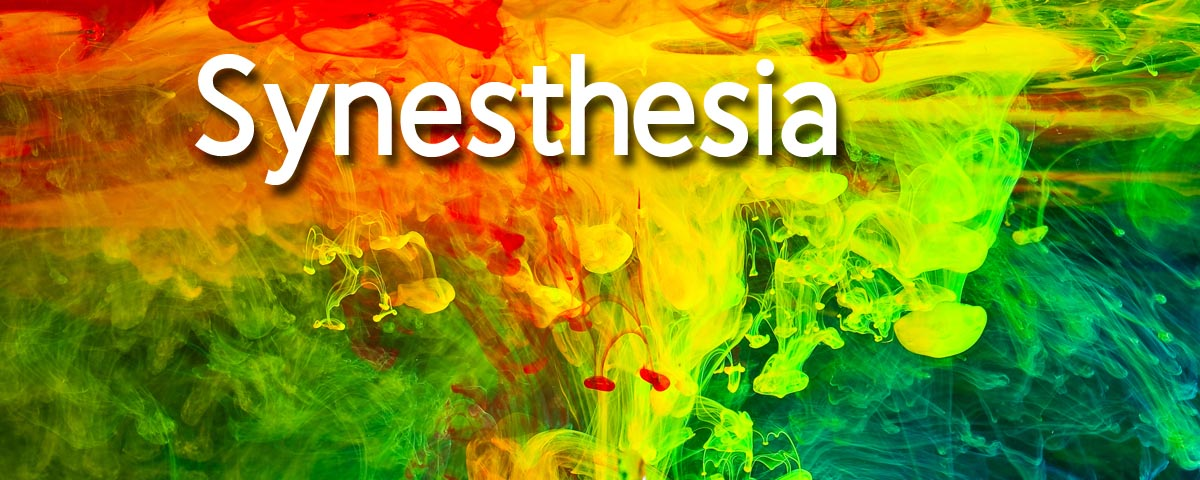 Synesthesia is the phenomenon where one sensory input will produce a stimulus in another sense